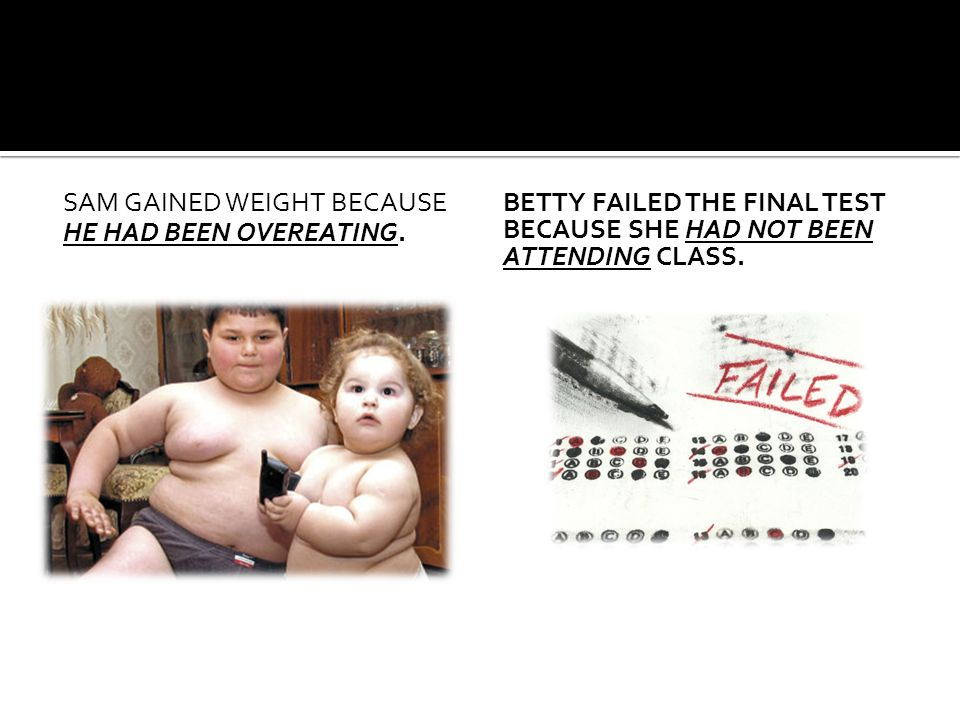 Sam gained weight because