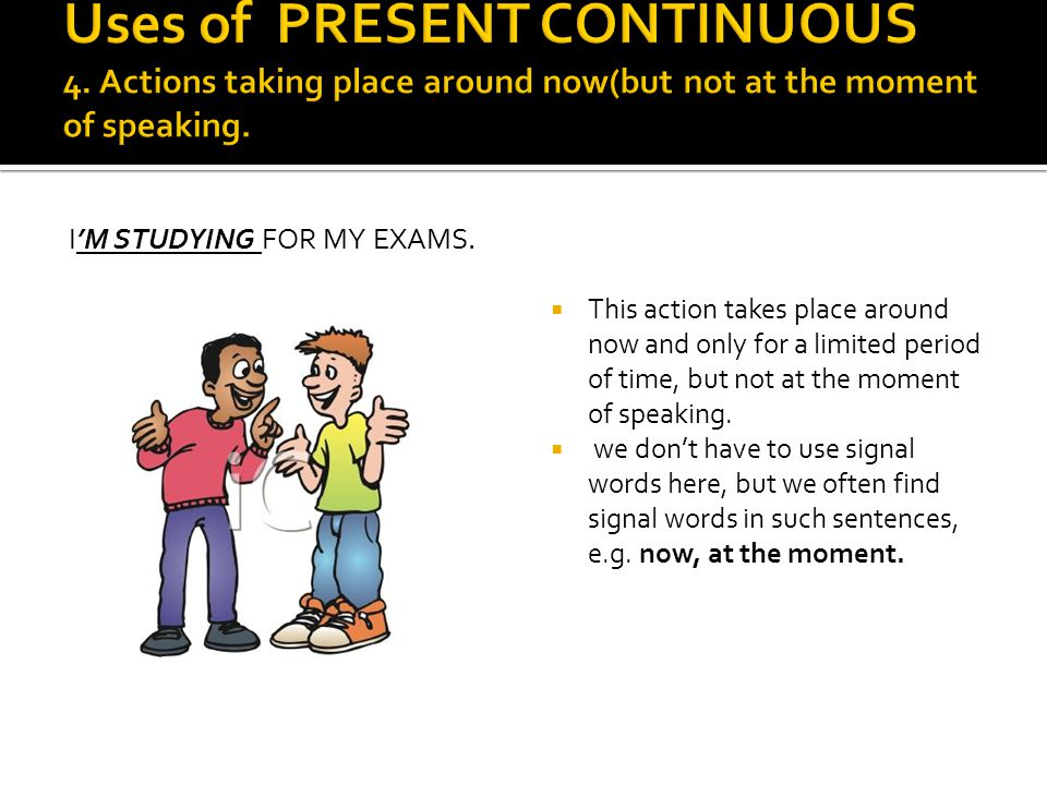 Uses of PRESENT CONTINUOUS 4