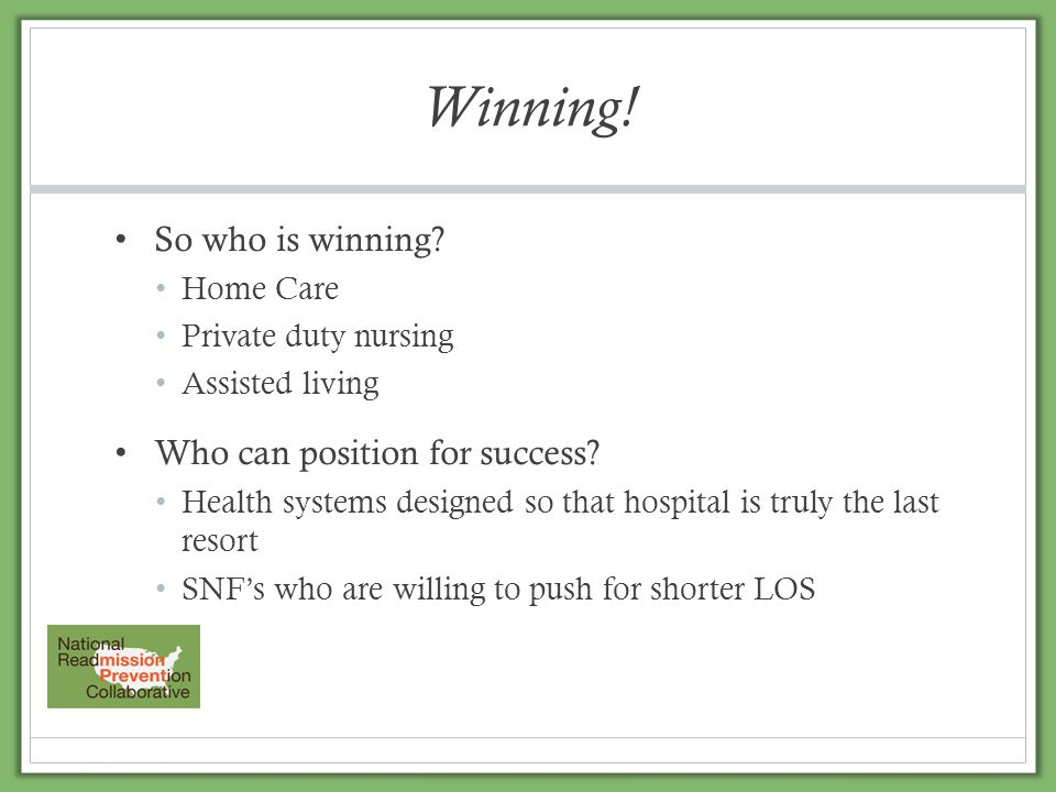 Winning! So who is winning Who can position for success Home Care