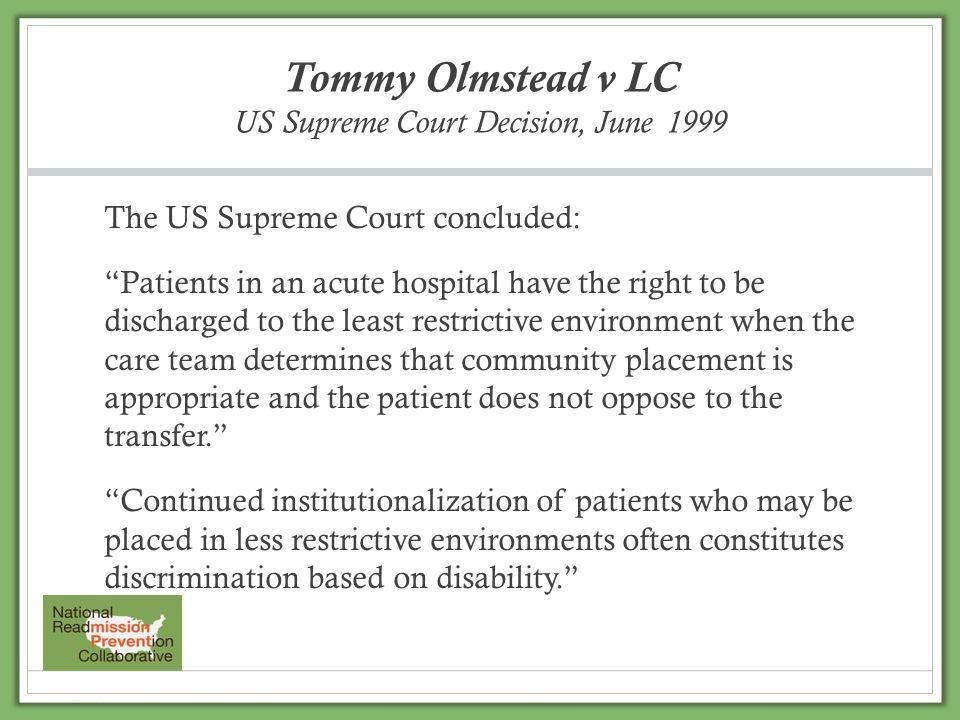 Tommy Olmstead v LC US Supreme Court Decision, June 1999