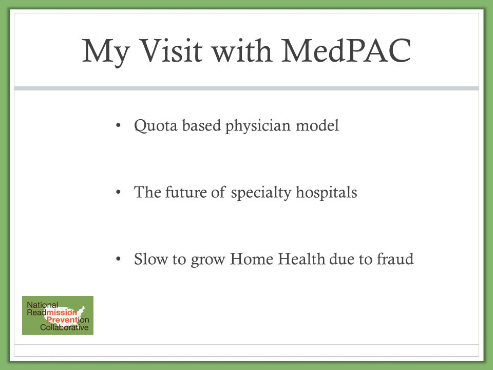 My Visit with MedPAC Quota based physician model