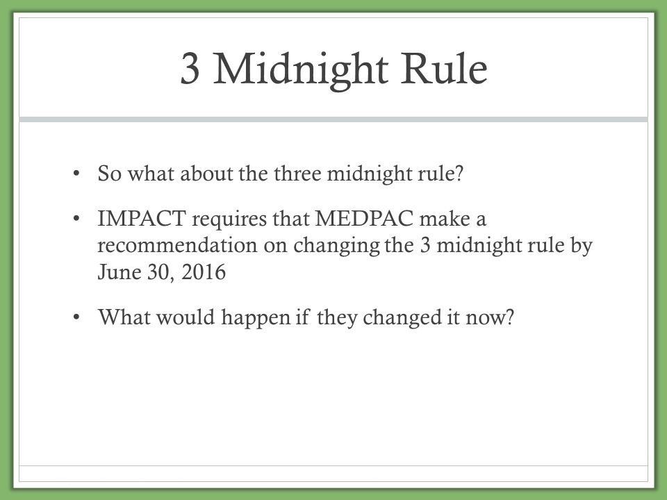 3 Midnight Rule So what about the three midnight rule