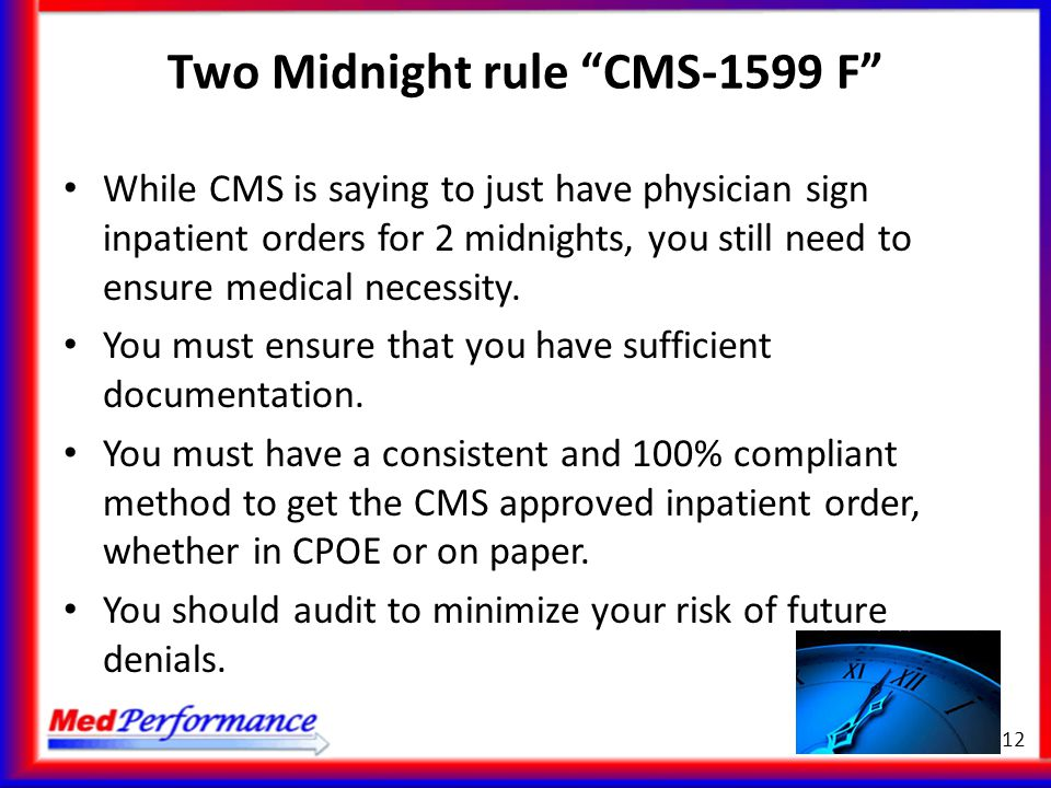 Two Midnight rule CMS-1599 F