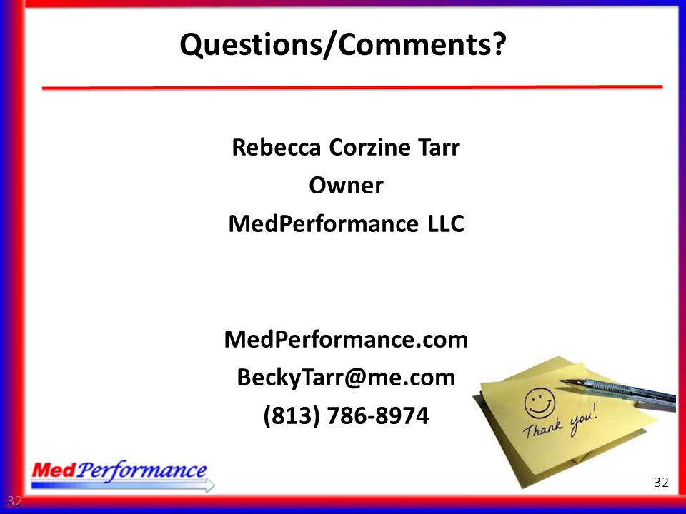 Questions/Comments Rebecca Corzine Tarr Owner MedPerformance LLC