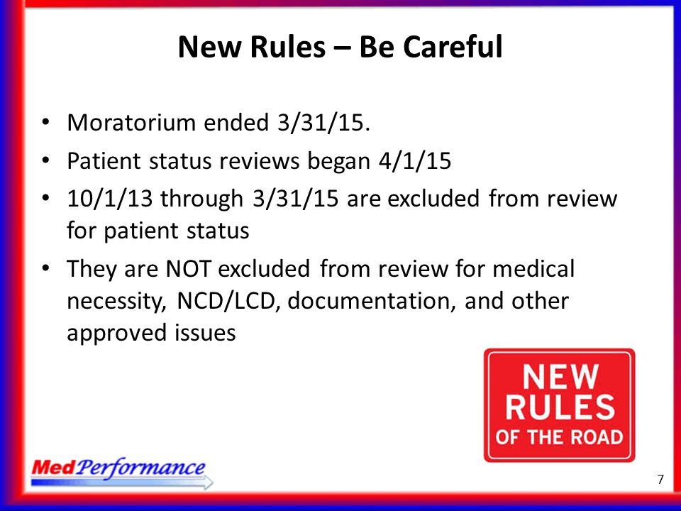 New Rules – Be Careful Moratorium ended 3/31/15.