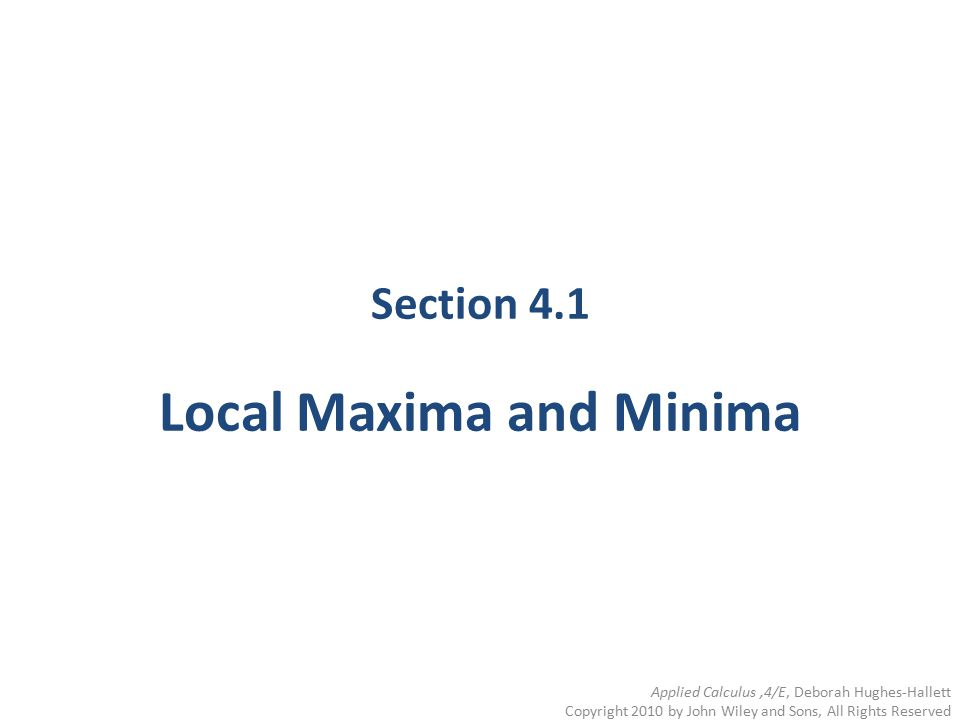Section 4.1 Local Maxima and Minima