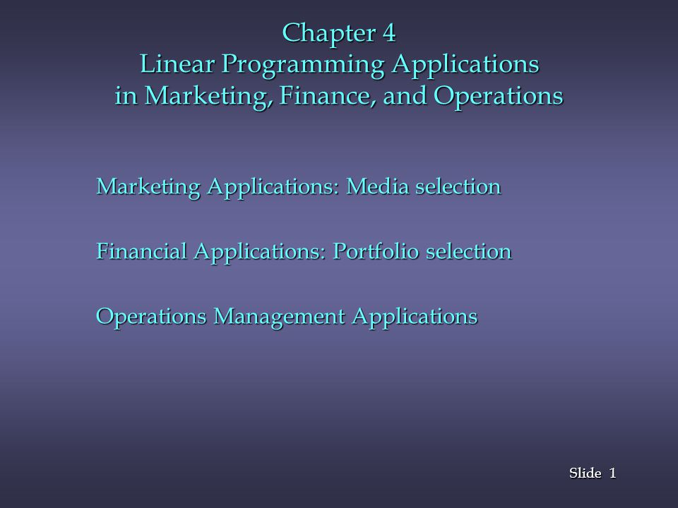 Chapter 4 Linear Programming Applications in Marketing, Finance, and Operations