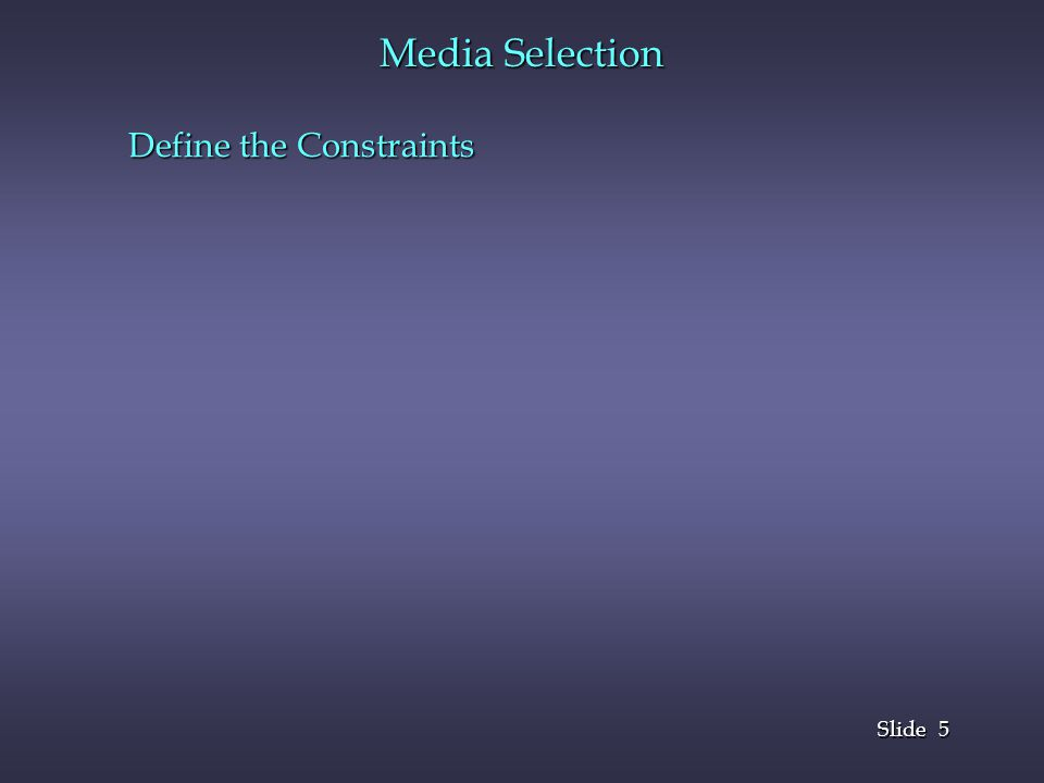 Media Selection Define the Constraints