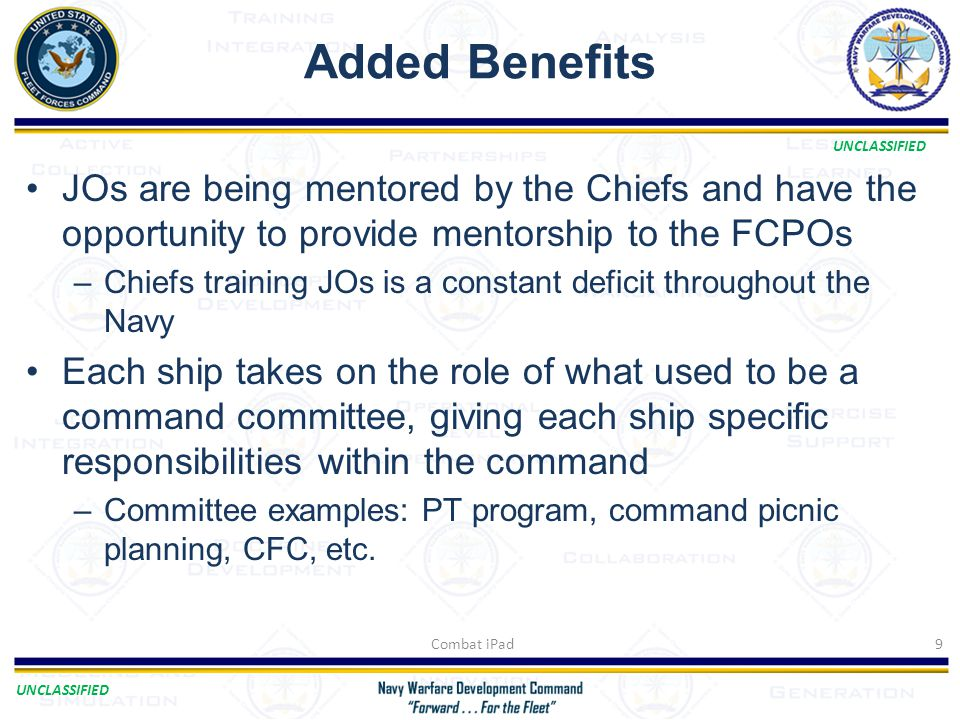 Added Benefits JOs are being mentored by the Chiefs and have the opportunity to provide mentorship to the FCPOs.