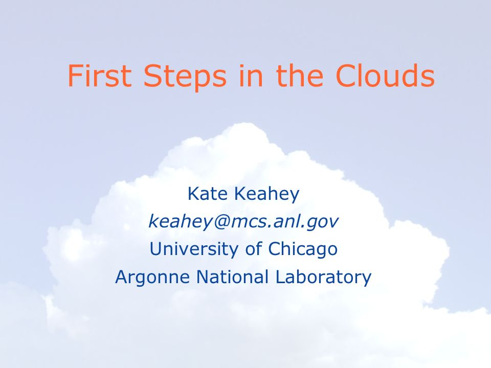 First Steps in the Clouds