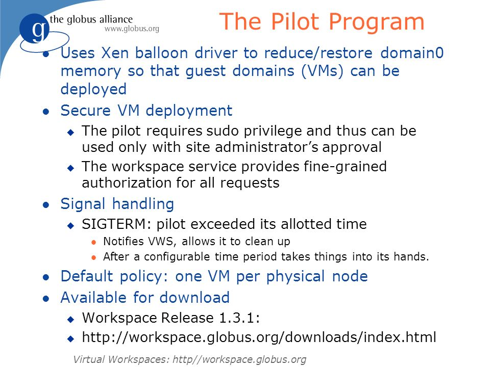 The Pilot Program Uses Xen balloon driver to reduce/restore domain0 memory so that guest domains (VMs) can be deployed.