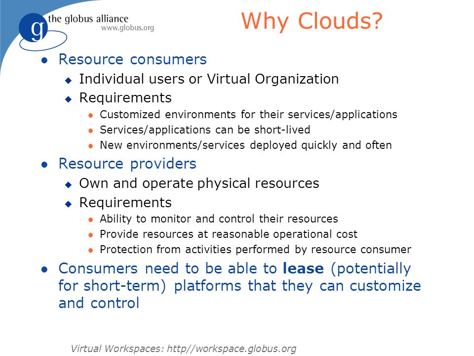 Why Clouds Resource consumers Resource providers