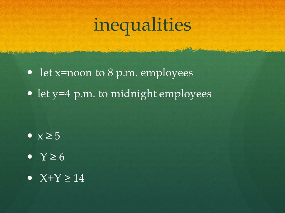 inequalities let x=noon to 8 p.m. employees