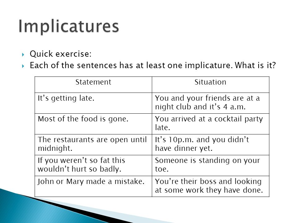 Implicatures Quick exercise: