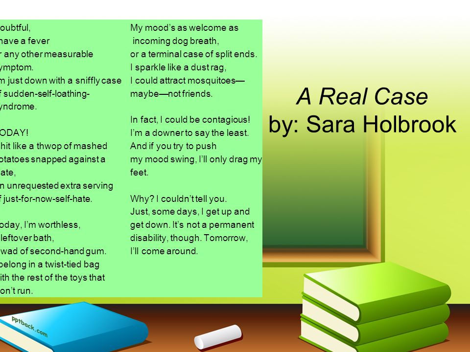 A Real Case by: Sara Holbrook