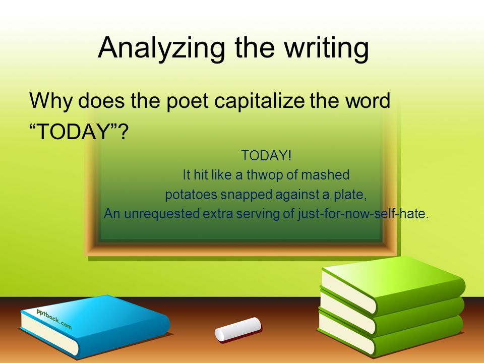 Analyzing the writing Why does the poet capitalize the word TODAY