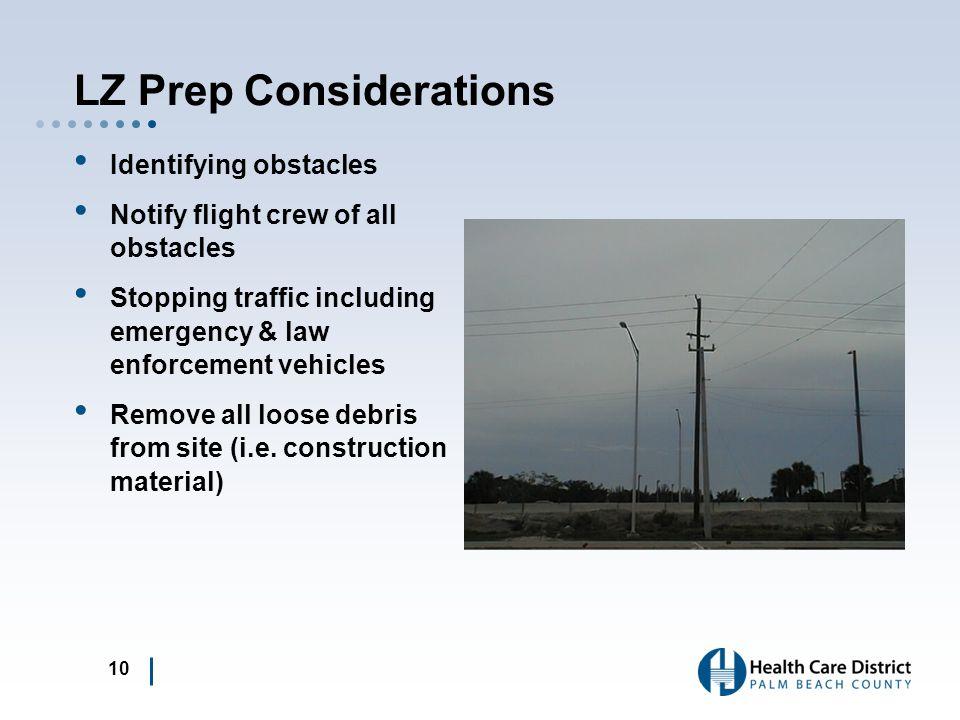 LZ Prep Considerations