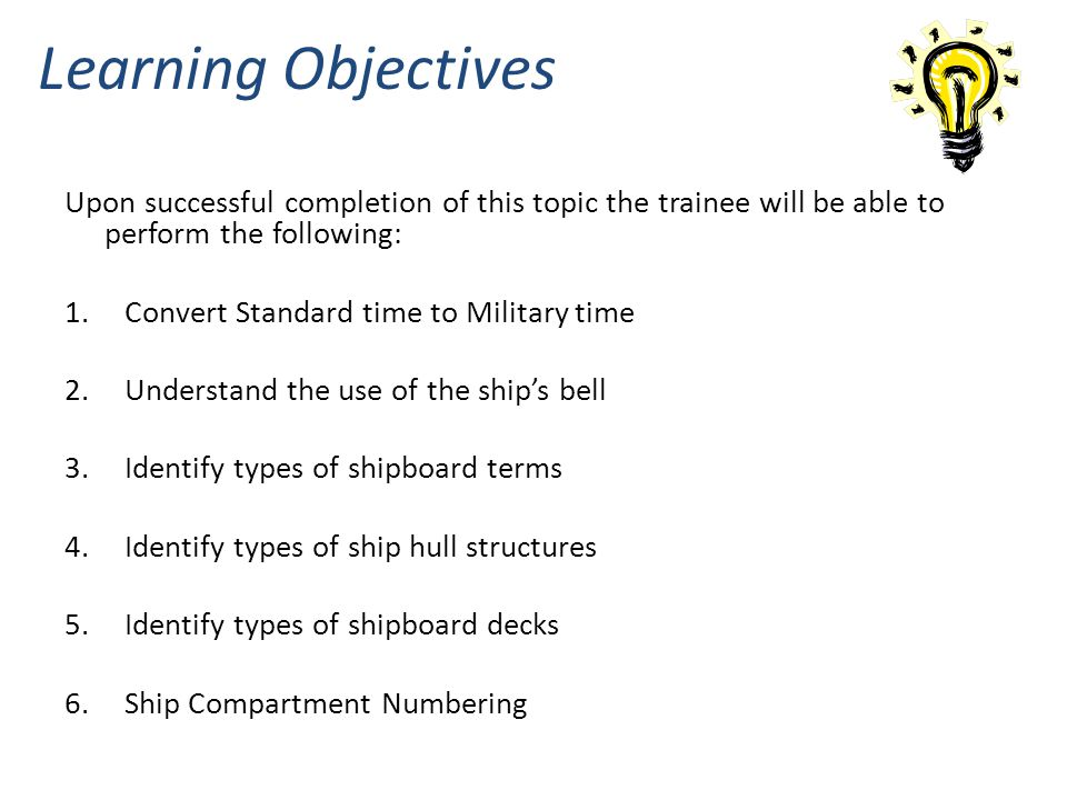 Learning Objectives Upon successful completion of this topic the trainee will be able to perform the following: