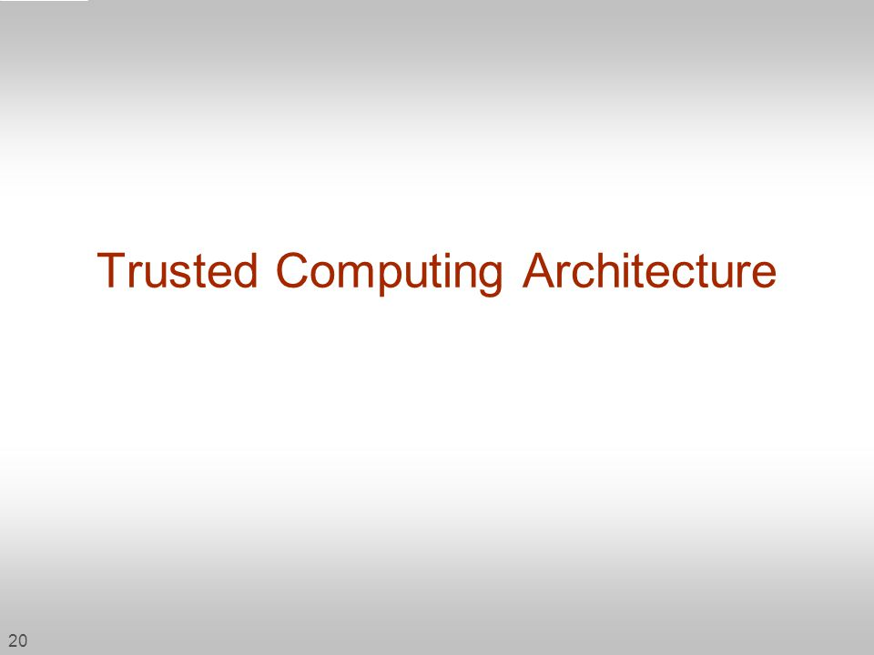 Trusted Computing Architecture