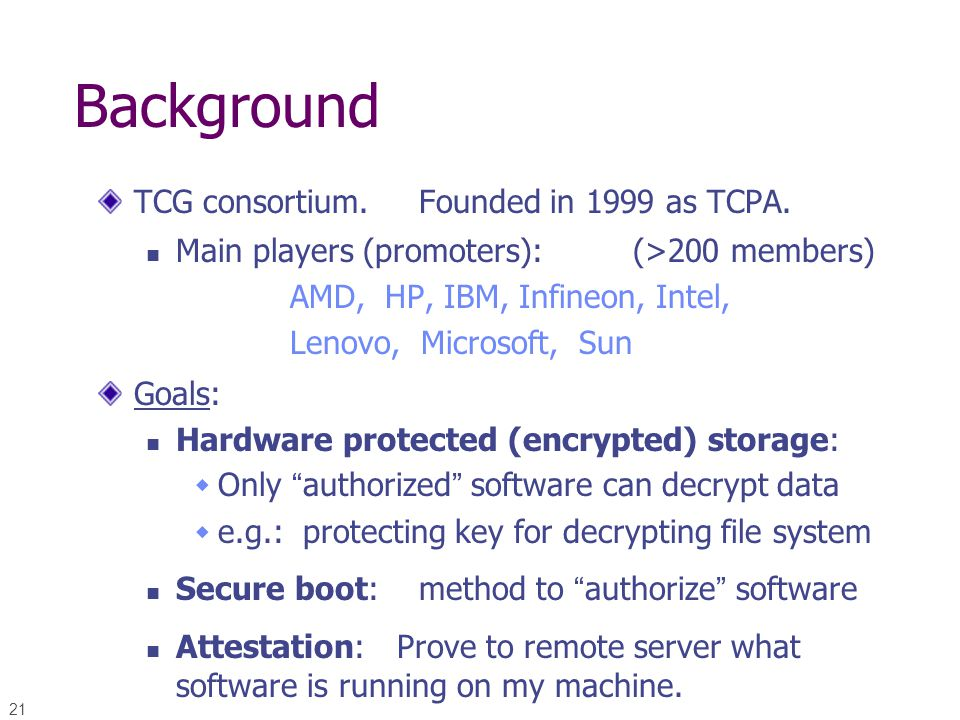 Background TCG consortium. Founded in 1999 as TCPA.