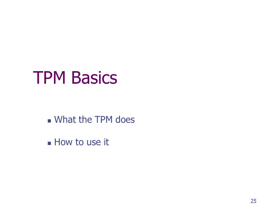 What the TPM does How to use it