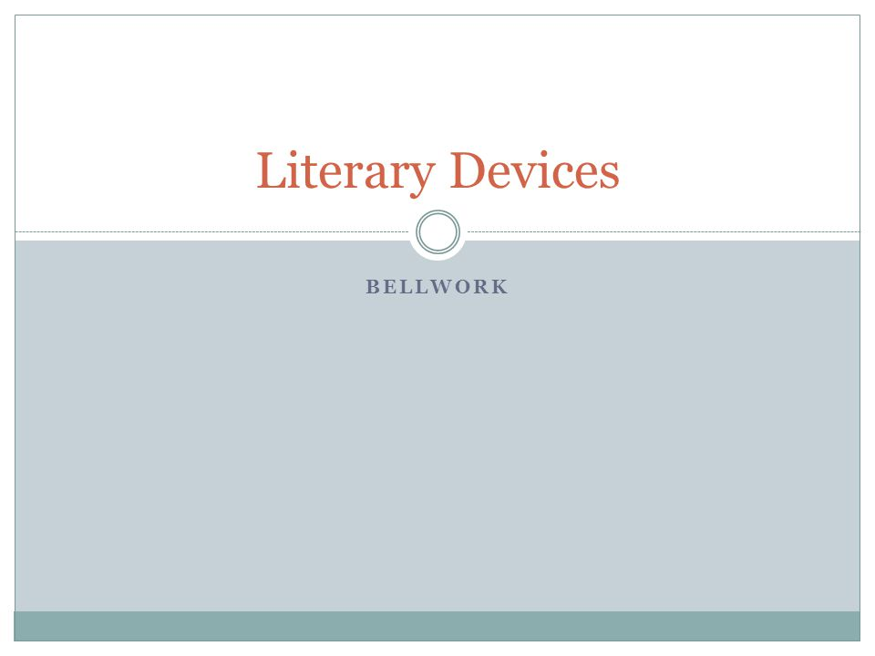 Literary Devices Bellwork