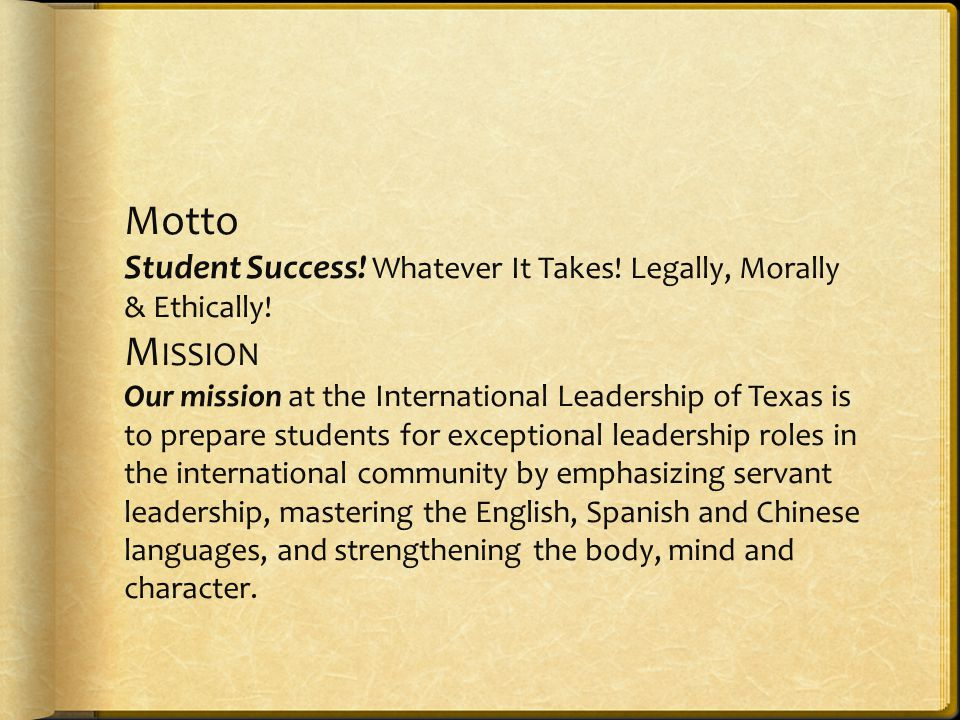 Motto Student Success. Whatever It Takes. Legally, Morally & Ethically