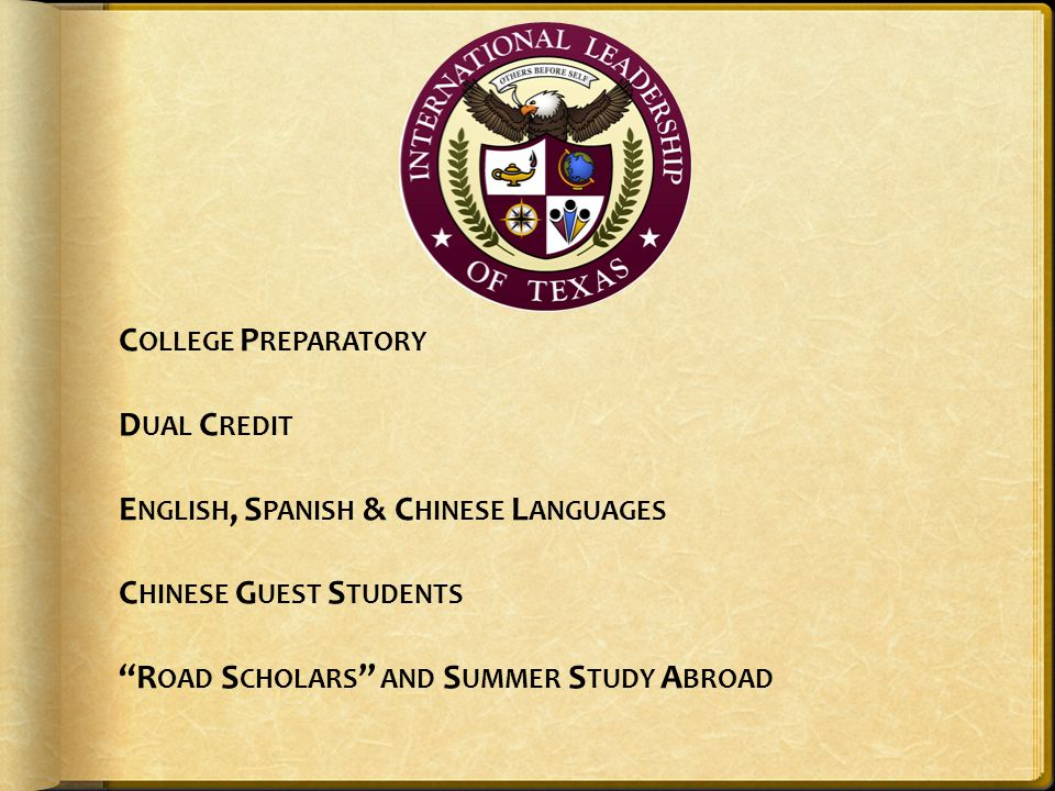 College Preparatory Dual Credit English, Spanish & Chinese Languages Chinese Guest Students Road Scholars and Summer Study Abroad