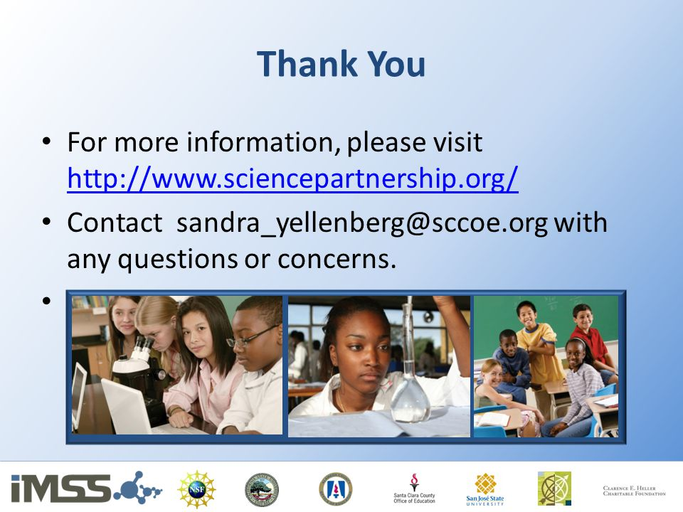Thank You For more information, please visit http://www.sciencepartnership.org/