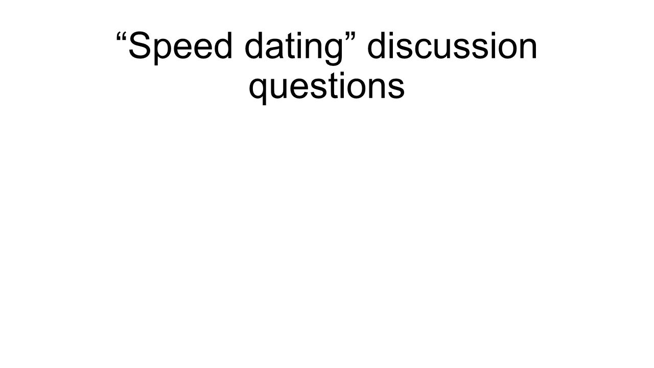 Speed dating discussion questions