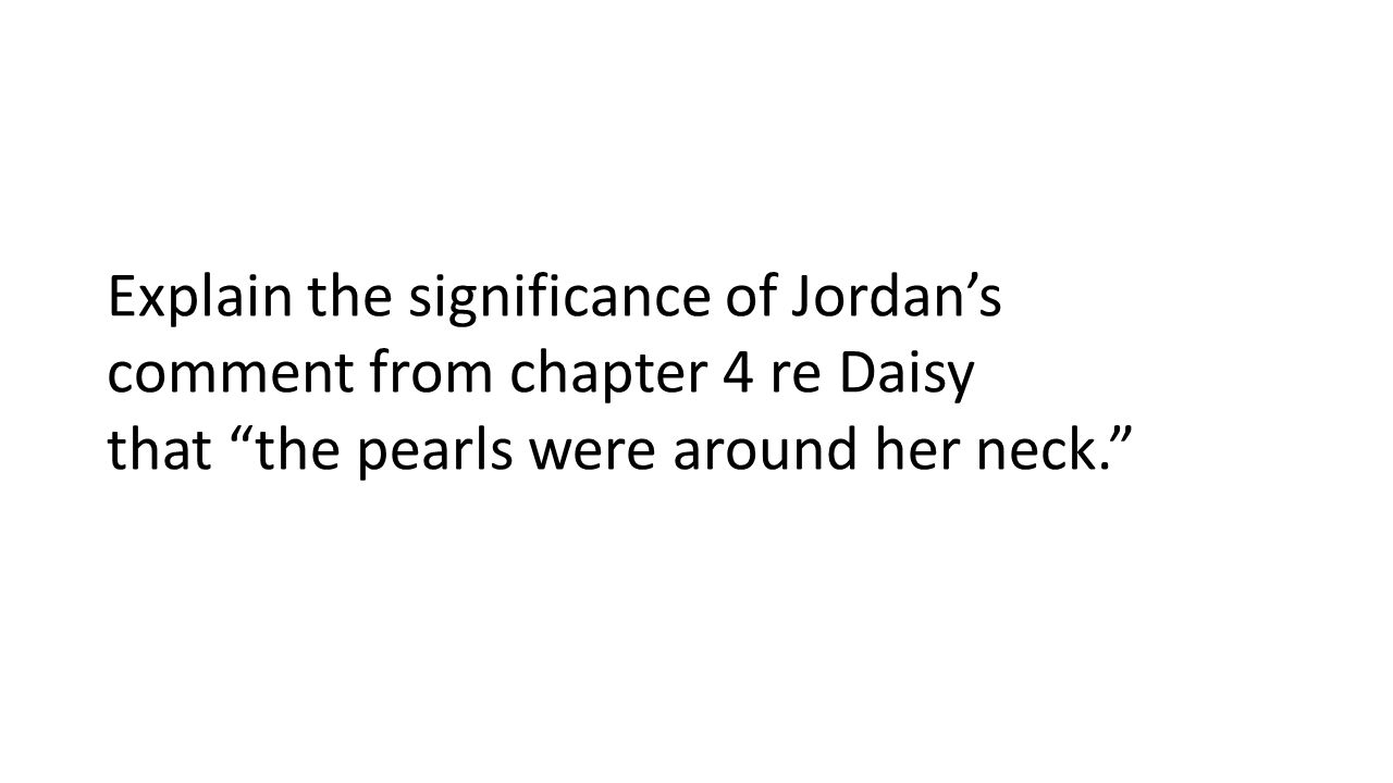 Explain the significance of Jordan's comment from chapter 4 re Daisy