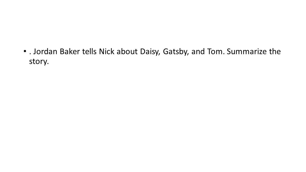 Jordan Baker tells Nick about Daisy, Gatsby, and Tom