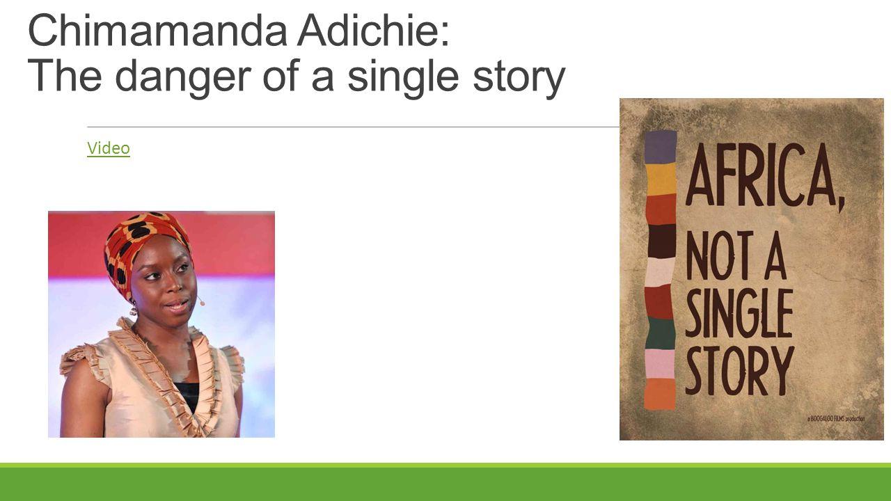 Chimamanda Adichie: The danger of a single story