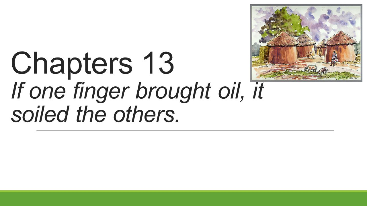 Chapters 13 If one finger brought oil, it soiled the others.