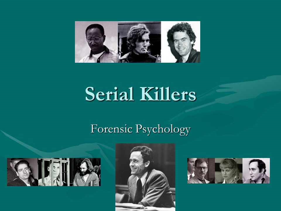 Serial Killers Forensic Psychology Bundy, Berkowitz,