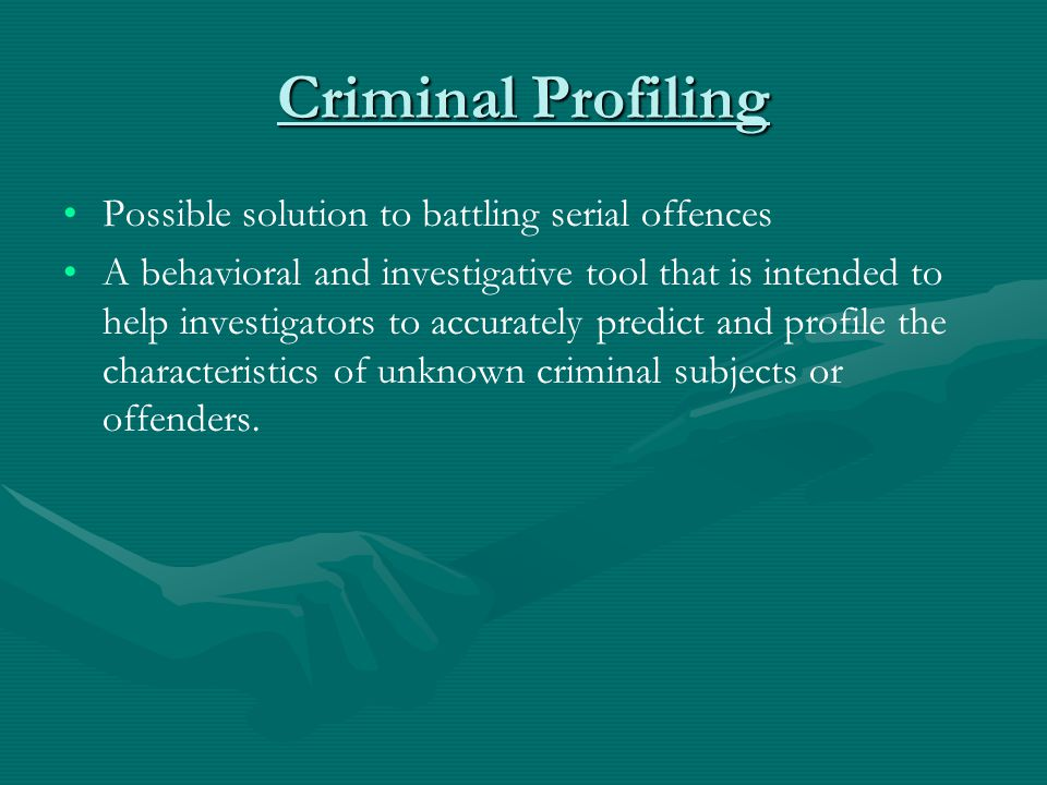 Criminal Profiling Possible solution to battling serial offences