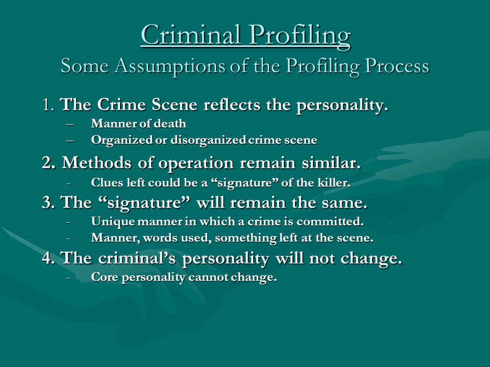 Criminal Profiling Some Assumptions of the Profiling Process