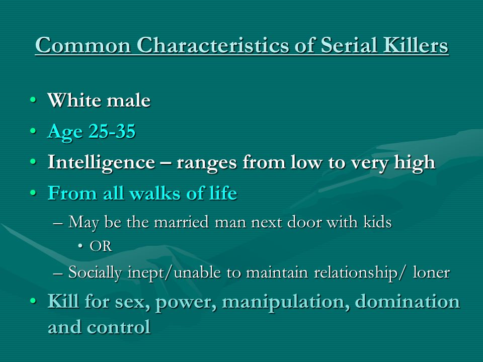 Common Characteristics of Serial Killers
