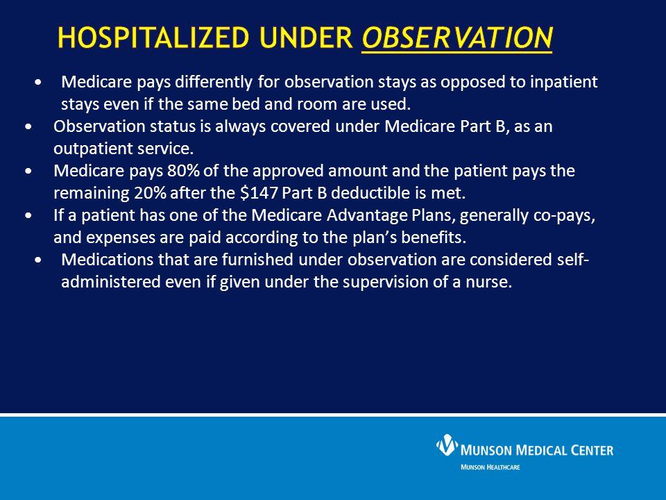 hospitalized under OBSERVATION