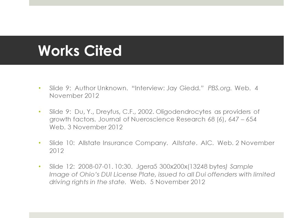 Works Cited Slide 9: Author Unknown. Interview: Jay Giedd. PBS.org. Web. 4 November 2012.