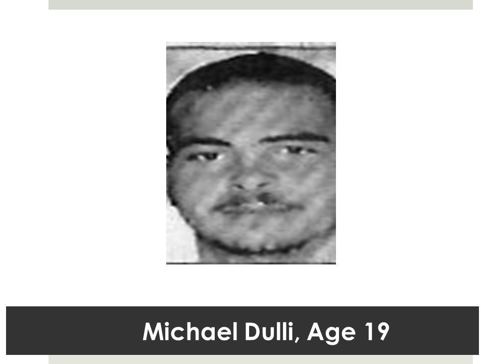 Michael Dulli, Age 19