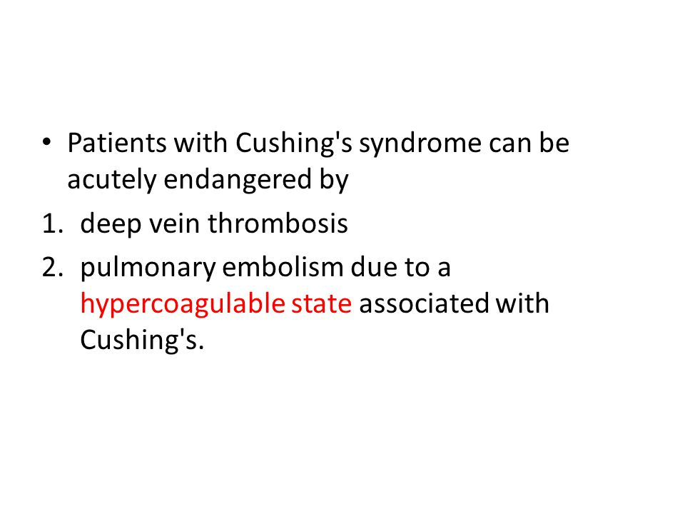 Patients with Cushing s syndrome can be acutely endangered by