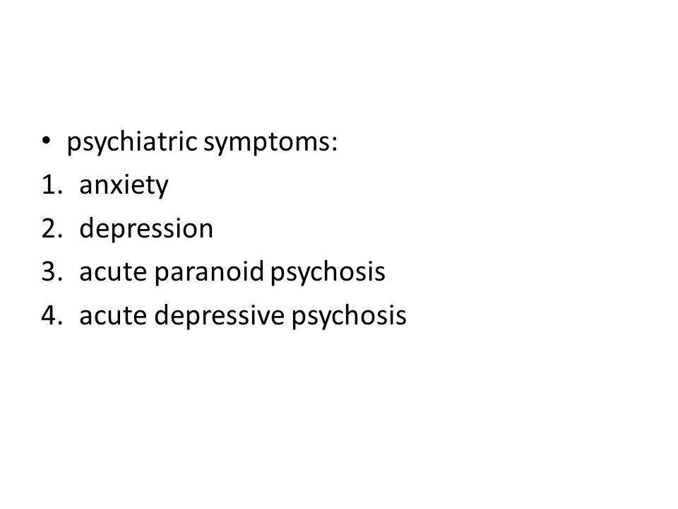 psychiatric symptoms: