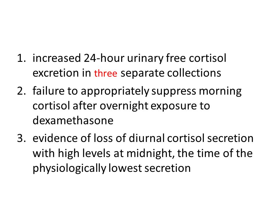 increased 24-hour urinary free cortisol excretion in three separate collections