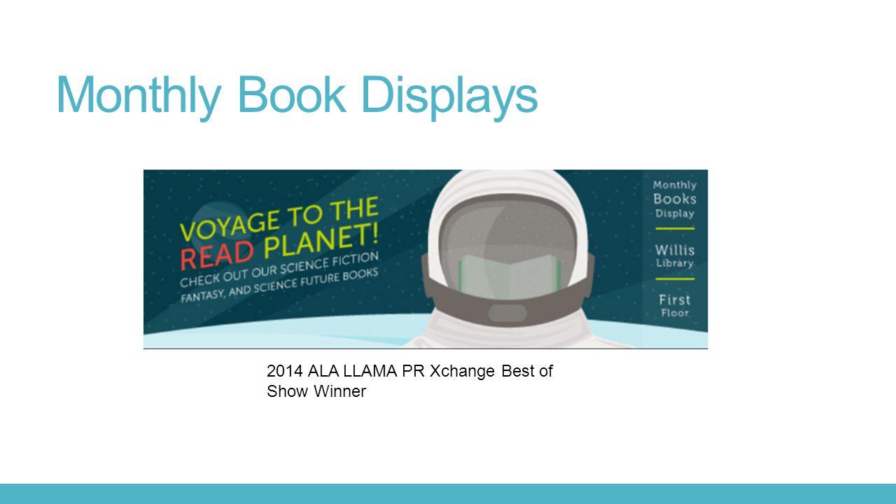 Monthly Book Displays 2014 ALA LLAMA PR Xchange Best of Show Winner