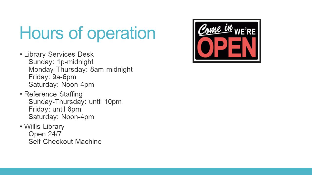 Hours of operation Library Services Desk Sunday: 1p-midnight
