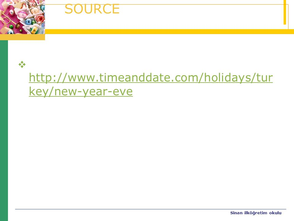 SOURCE http://www.timeanddate.com/holidays/turkey/new-year-eve