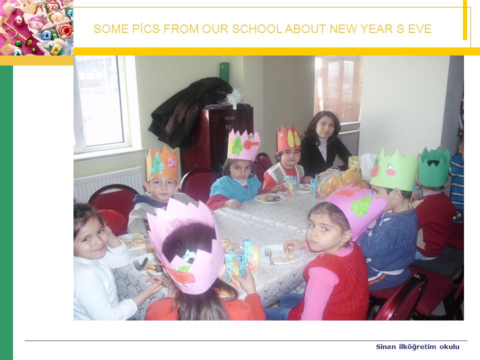 SOME PİCS FROM OUR SCHOOL ABOUT NEW YEAR S EVE