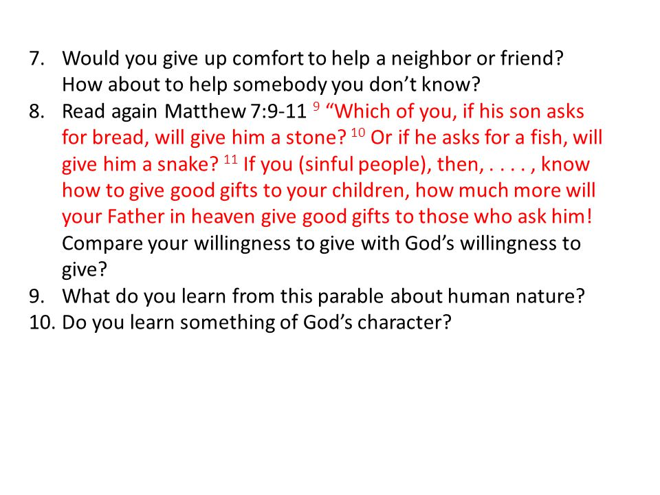 Would you give up comfort to help a neighbor or friend