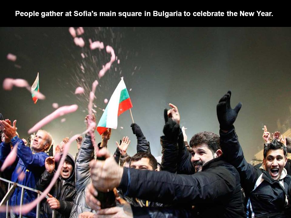 People gather at Sofia s main square in Bulgaria to celebrate the New Year.